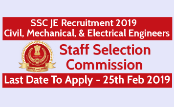 SSC JE Recruitment 2019 Civil, Mechanical, & Electrical Engineers Last Date 25th Feb 2019