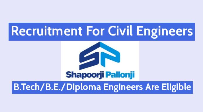 Shapoorji Pallonji Recruitment For Civil Engineers B.TechB.E.Diploma Engineers Are Eligible