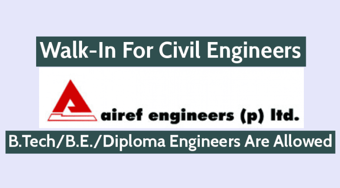 Airef Engineers (P) Ltd Walk-In For Civil Engineers B.TechB.E.Diploma Engineers Are Allowed