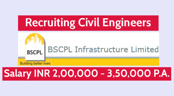 BSCPL Infrastructure Ltd Recruiting Civil Engineers Salary INR 2,00,000 - 3,50,000 P.A.