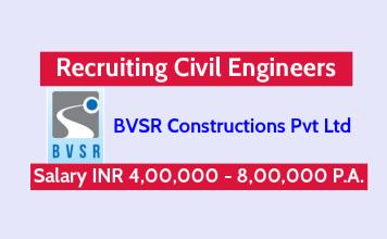 BVSR Constructions Pvt Ltd Recruiting Civil Engineers Salary INR 4,00,000 - 8,00,000 P.A.