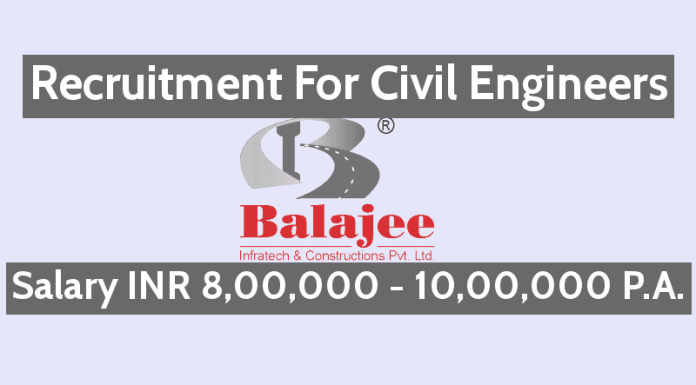 Balajee Infratech Recruitment For Civil Engineers Salary INR 8,00,000 - 10,00,000 P.A.