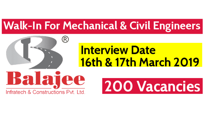 Balajee Infratech Walk-In For Mechanical & Civil Engineers 200 Vacancies Interview Date 16th & 17th March 2019