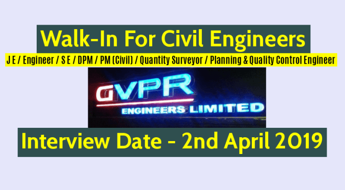 GVPR Engineers Ltd Walk-In For Civil Engineers Interview Date - 2nd April 2019