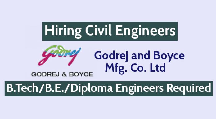 Godrej and Boyce Mfg. Co. Ltd Hiring Civil Engineers B.TechB.E.Diploma Engineers Required