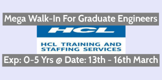 HCL Training & Staffing Services Mega Walk-In For Graduate Engineers Exp 0-5 Yrs @ 13th - 16th March
