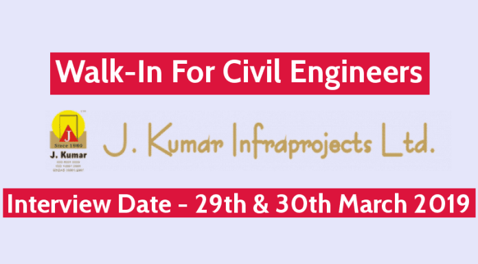 J. Kumar Infraprojects Ltd Walk-In For Civil Engineers Interview Date - 29th & 30th March 2019