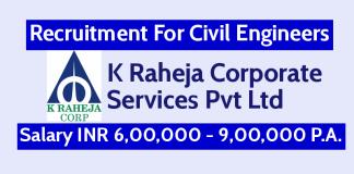 K Raheja Corporate Services Pvt Ltd Hiring Civil Engineers Salary INR 6,00,000 - 9,00,000 P.A.