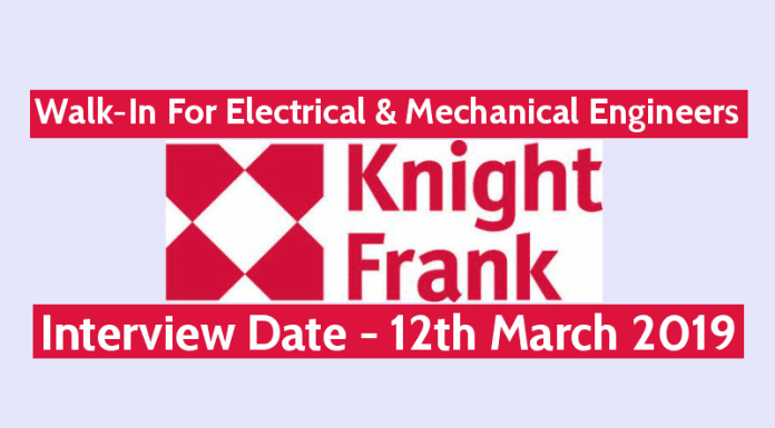 Knight Frank (India) Pvt Ltd Walk-In For Electrical & Mechanical Engineers Interview Date - 12th March 2019