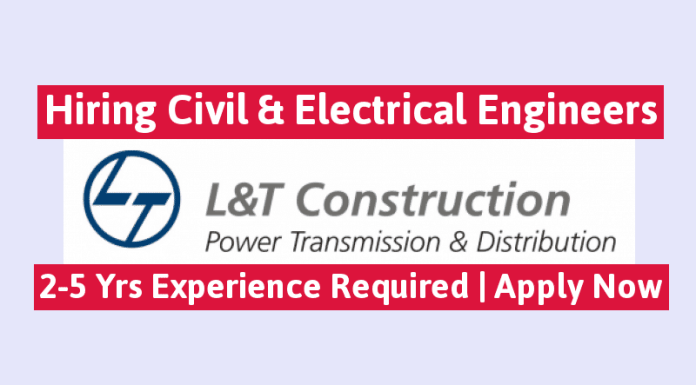 Larsen & Toubro Hiring Civil & Electrical Engineers 2-5 Yrs Experience Required Apply Now