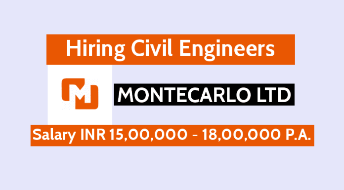 MONTECARLO Ltd Hiring Civil Engineers Salary INR 15,00,000 - 18,00,000 P.A. - Check Now