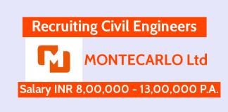 MONTECARLO Ltd Recruiting Civil Engineers Salary INR 8,00,000 - 13,00,000 P.A.