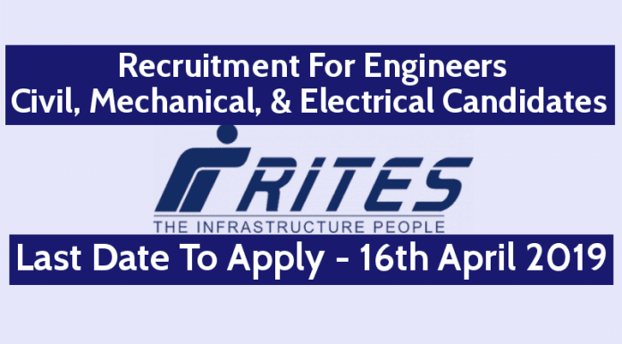 RITES Recruitment For Engineers Civil, Mechanical, & Electrical Candidates Last Date - 16th April 2019