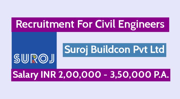 Suroj Buildcon Pvt Ltd Hiring Civil Engineers Salary INR 2,00,000 - 3,50,000 P.A.