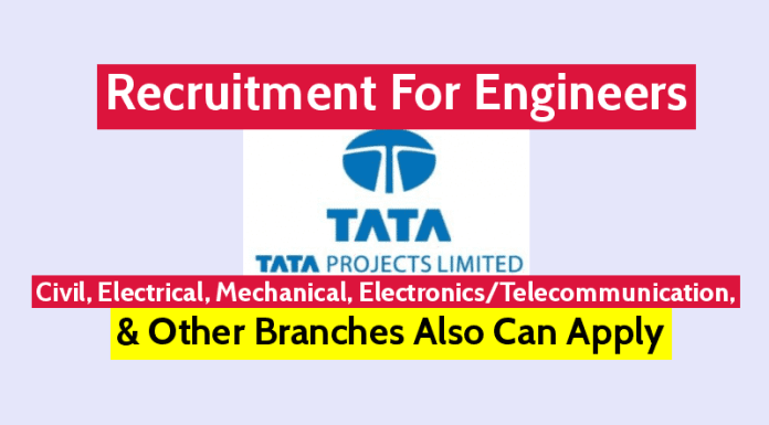 Tata Projects Ltd Hiring Engineers Civil, Electrical, Mechanical, ElectronicsTelecommunication, & Other Branches Also Can Apply