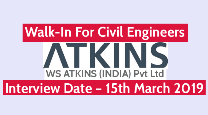 WS ATKINS (INDIA) Pvt Ltd Walk-In For Civil Engineers Interview Date – 15th March 2019