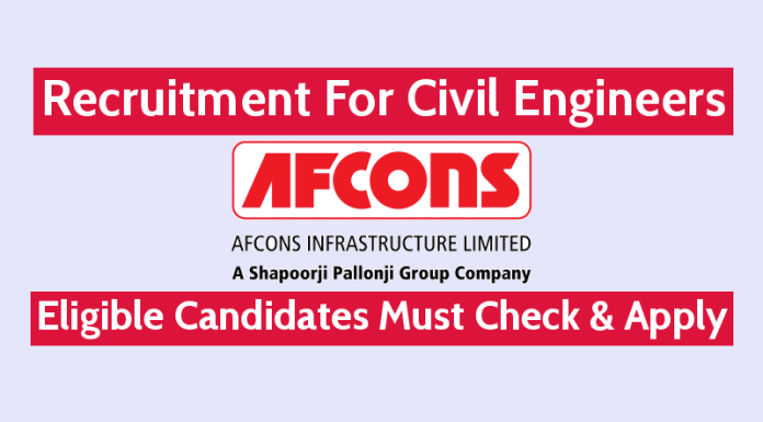 Afcons Infrastructure Ltd Recruitment For Civil Engineers Eligible Candidates Must Check & Apply