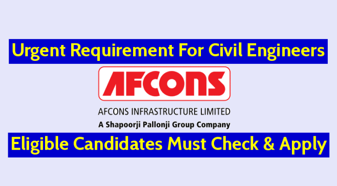 Afcons Infrastructure Ltd Urgent Requirement For Civil Engineers Eligible Candidates Must Check & Apply