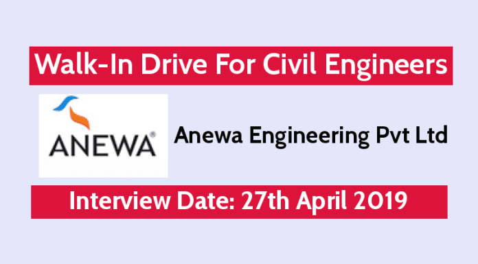Anewa Engineering Pvt Ltd Walk-In For Civil Engineers Interview Date 27th April 2019