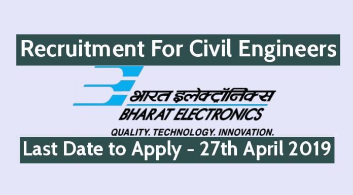 BEL Recruitment 2019 For Civil Engineers Last Date to Apply - 27th April 2019