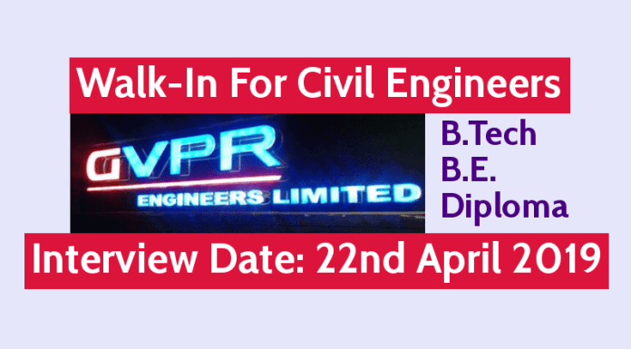 GVPR Engineers Ltd Walk-In For Civil Engineers B.TechB.E.Diploma Interview Date 22nd April 2019