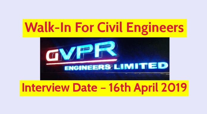 GVPR Engineers Ltd Walk-In For Civil Engineers Interview Date – 16th April 2019