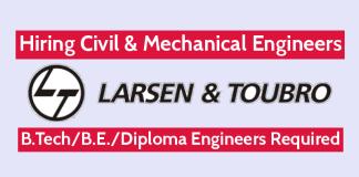 Larsen & Toubro Hiring Civil & Mechanical Engineers B.TechB.E.Diploma Engineers