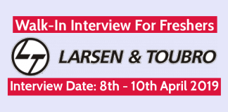 Larsen & Toubro Ltd Walk-In Interview For Freshers Interview Date 8th - 10th April 2019
