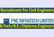 PNC Infratech Limited Recruitment For Civil Engineers B.TechB.E.Diploma Engineers