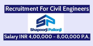 Shapoorji Pallonji Recruitment For Civil Engineers Salary INR 4,00,000 – 8,00,000 P.A.