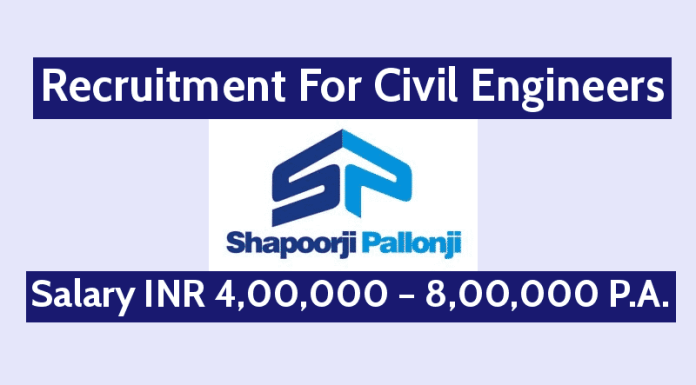 Shapoorji Pallonji Recruitment For Civil Engineers Salary INR 4,00,000 – 8,00,000 P.A.
