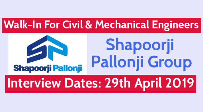 Shapoorji Pallonji Walk-In For Civil & Mechanical Engineers Interview Dates 29th April 2019
