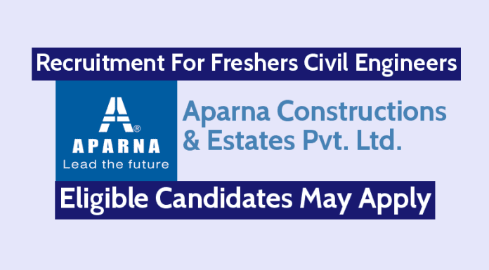 Aparna Constructions Recruitment For Freshers Civil Engineers Eligible Candidates May Apply
