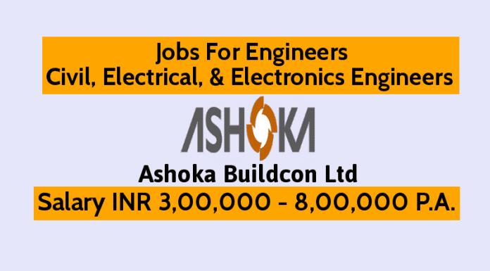 Ashoka Buildcon Ltd Jobs For Engineers Civil, Electrical, & Electronics Engineers Salary INR 3,00,000 - 8,00,000 P.A.