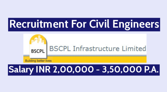 BSCPL Infrastructure Ltd Recruitment For Civil Engineers Salary INR 2,00,000 - 3,50,000 P.A.