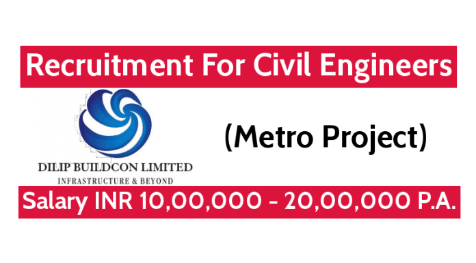Dilip Buildcon Ltd Recruitment For Civil Engineers (Metro Project) Salary INR 10,00,000 - 20,00,000 P.A.