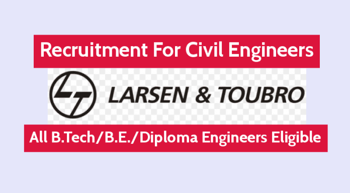 Larsen & Toubro Ltd Hiring Civil Engineers All B.TechB.E.Diploma Engineers Eligible