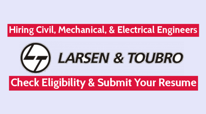 Larsen & Toubro Ltd Hiring Civil, Mechanical, & Electrical Engineers Check Eligibility & Submit Your Resume