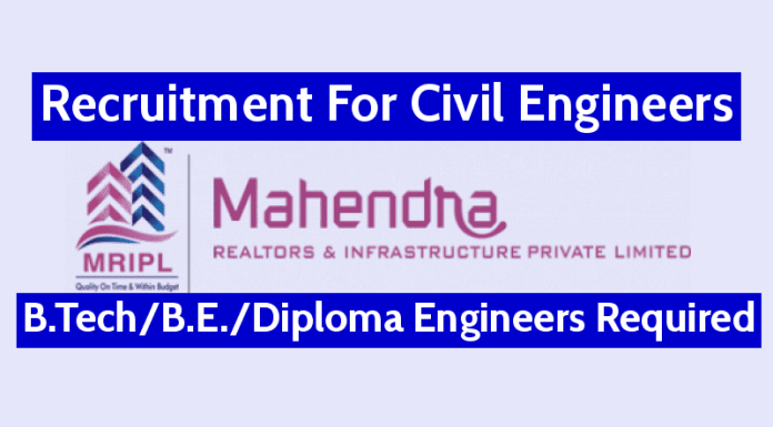 Mahendra Realtors & Infrastructure Pvt Ltd Hiring Civil Engineers B.TechB.E.Diploma Engineers Required