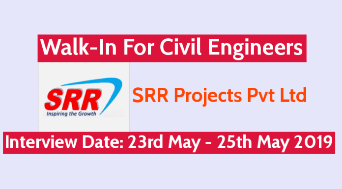 SRR Projects Pvt Ltd Walk-In For Civil Engineers Interview Date 23rd May - 25th May 2019