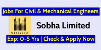 Sobha Limited Recruitment For Civil & Mechanical Engineers Exp 0-5 Yrs Check & Apply Now