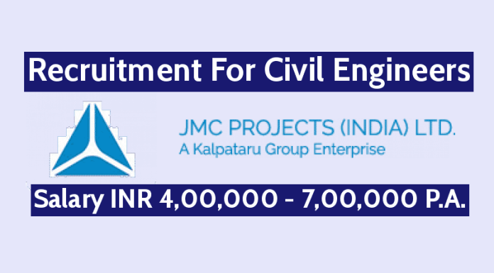 JMC Projects (I) Ltd Recruitment For Civil Engineers Salary INR 4,00,000 - 7,00,000 P.A.