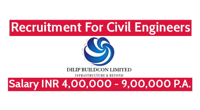 Dilip Buildcon Ltd Recruitment For Civil Engineers Salary INR 4,00,000 - 9,00,000 P.A.