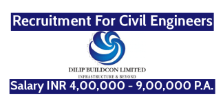 Dilip Buildcon Ltd Recruitment For Civil Engineers Salary INR 4,00,000 - 9,00,000 PA.