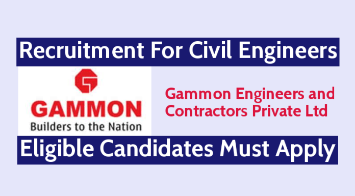 Gammon Engineers and Contractors Pvt Ltd Recruitment For Civil Engineers Eligible Candidates Must Apply