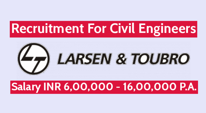 Larsen & Toubro Recruitment For Civil Engineers Salary INR 6,00,000 - 16,00,000 P.A.