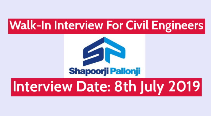 Shapoorji Pallonji Walk-In For Civil Engineers Interview Date 8th July 2019