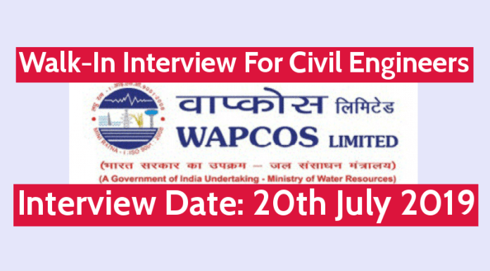 WAPCOS Walk-In Interview For Civil Engineers Interview Date 20th July 2019