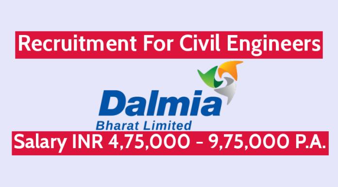 Dalmia Bharat Ltd Recruitment For Civil Engineers Salary INR 4,75,000 - 9,75,000 P.A.
