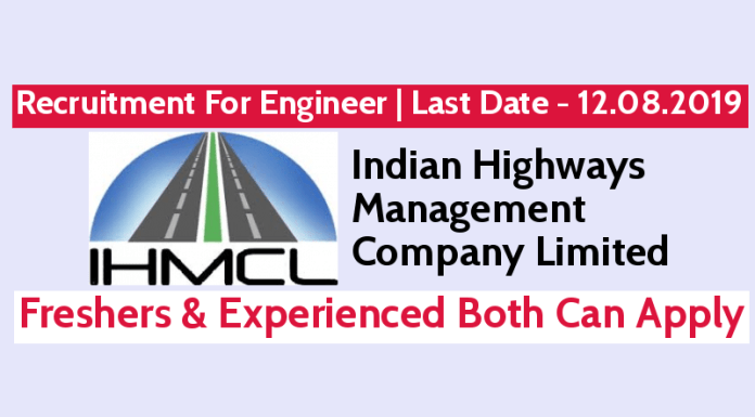 IHMCL Recruitment For Engineers Freshers & Experienced Both Can Apply Last Date - 12.08.2019